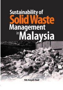 SUSTAINABILITY OF SOLID WASTE MANAGEMENT IN MALAYSIA