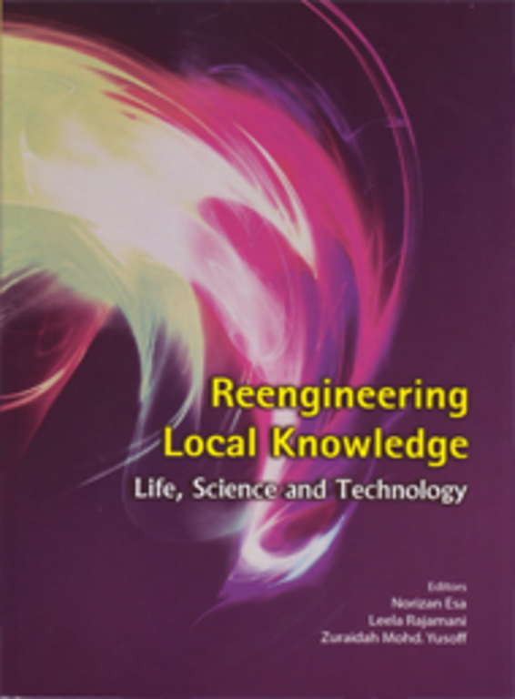 Reengineering Local Knowledge: Life, Science and Technology