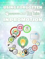 Using Forgotten MySpace And YouTube In Promotion